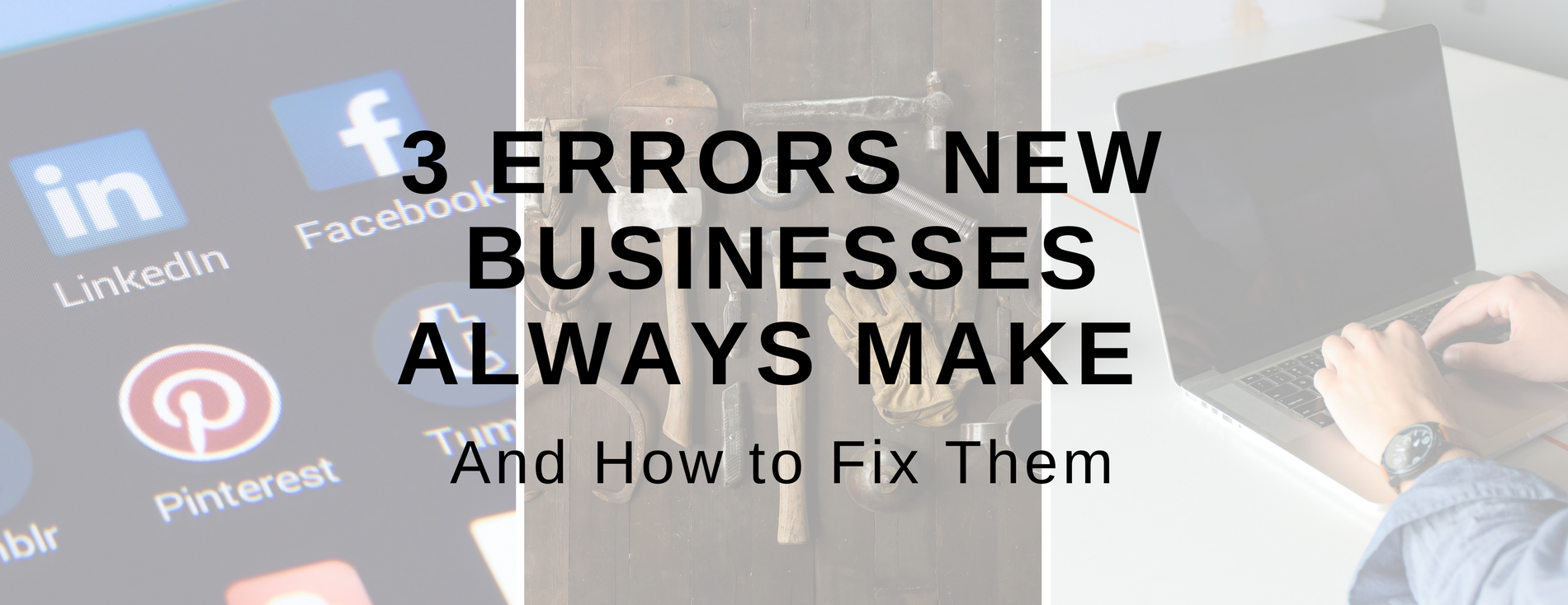 3 Errors New Businesses Always Make