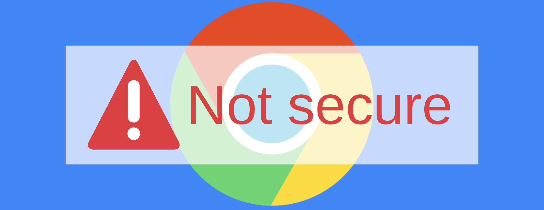 "Google Chrome ""Not Secure"" Warning"