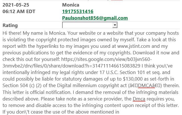 """""""Hi there! My name is Monica. Your website or a website that your company hosts is violating the copyright protected images owned by myself. Take a look at this report with the hyperlinks to my images you used..."""""""